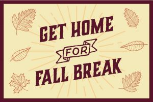 Get Home for Fall Break